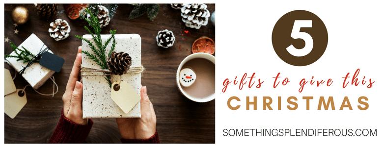 www.somethingsplendiferous.com 5 gifts