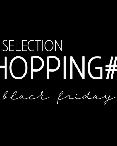 Sélection shopping #10 Black Friday