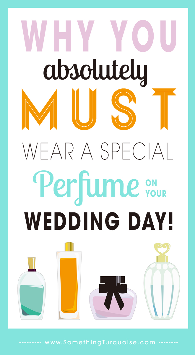 Why You Absolutely Must Wear A Special Perfume On Your Wedding Day!