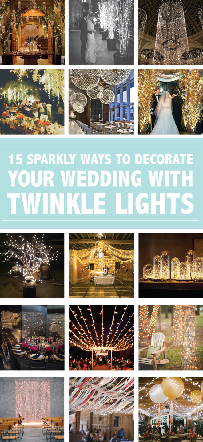 15 sparkly and unique ways to decorate your wedding with twinkle lights!