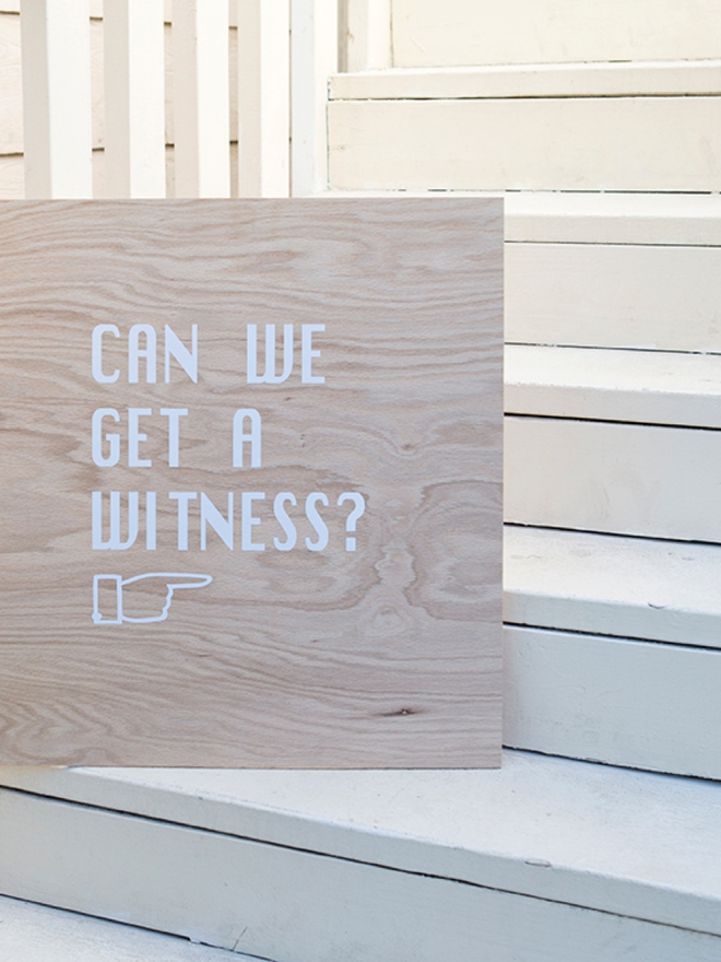 Check out this awesome DIY can we get a witness wedding sign!