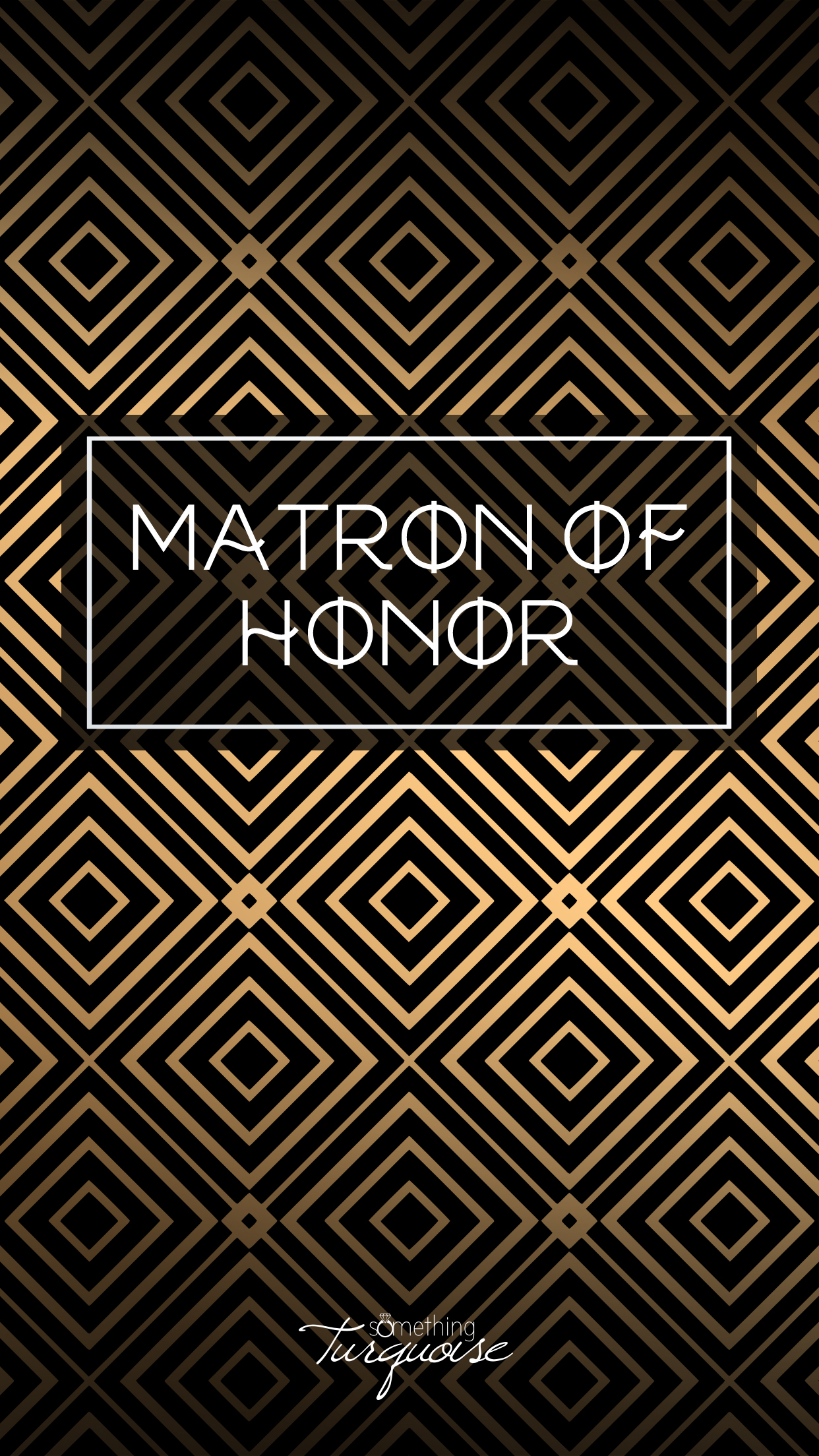Check out this gorgeous MATRON OF HONOR iPhone wallpaper, it's free!
