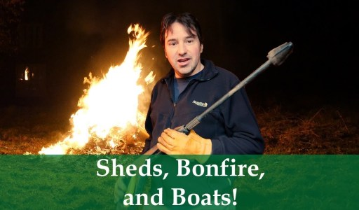 Sheds, Bonfires, and Boats!