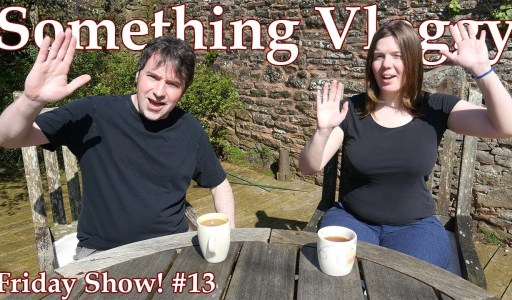 What have we been doing? –  Friday Show #13