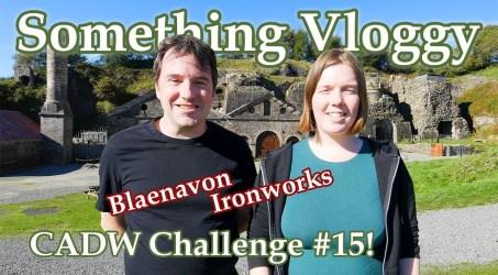 Blaenavon Ironworks – An 18th Century World Heritage Site – CADW Challenge #15