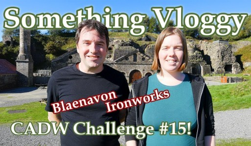 Blaenavon Ironworks – An 18th Century World Heritage Site – CADW Challenge #15