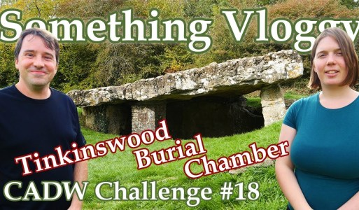Tinkinswood Burial Chamber- How The Ancients Dealt With Their Dead- CADW Challenge #18
