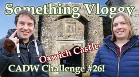 Oxwich Castle – How To Make A Statement, Build A Proud Ambitious Heap – CADW Challenge #26