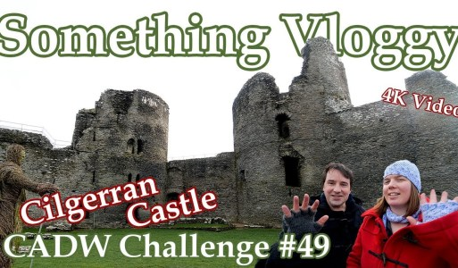 Cilgerran Castle – It's All About Those Towers- CADW Challenge 49/130