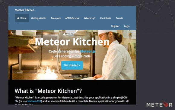 meteor kitchen is a code generator for meteorjs just describe your application in a simple json file or use kitchen gui and let meteor kitchen build a