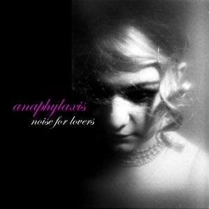 Anaphylaxis Noise for Lovers