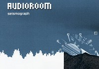 Audioroom: Seismograph (Arbouse Recordings, 2004)