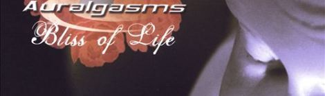 V/A: Bliss of Life (Auralgasms, 2005)