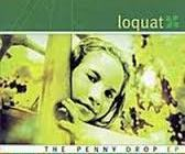Loquat The Penny Drop EP  (Loquat Music, 2002)
