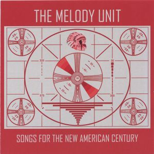 The Melody Unit Songs for the New American Century