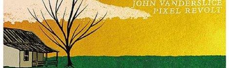 John Vanderslice: Pixel Revolt (Barsuk, 2005)