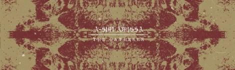 A-Sun Amissa: The Gatherer (Consouling Sounds, 2017)