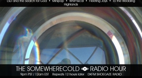 NOW STREAMING: The Somewherecold Radio Hour Episode #7 - California Part 2