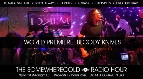 NOW STREAMING: The Somewherecold Radio Hour #22 - Bloody Knives World Premiere!