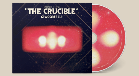 FOR IMMEDIATE PRE-ORDER - Giacomelli: The Crucible (Somewherecold Records, 2019)