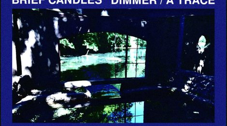 "VIDEO PREMIERE AND ANNOUNCEMENT: Brief Candles - ""Dimmer"" (Somewherecold Records, 2020)"