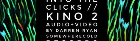 VIDEO PREMIERE! Darren Ryan - Into the Clicks // Kino 2 (Somewherecold Records, 2021)