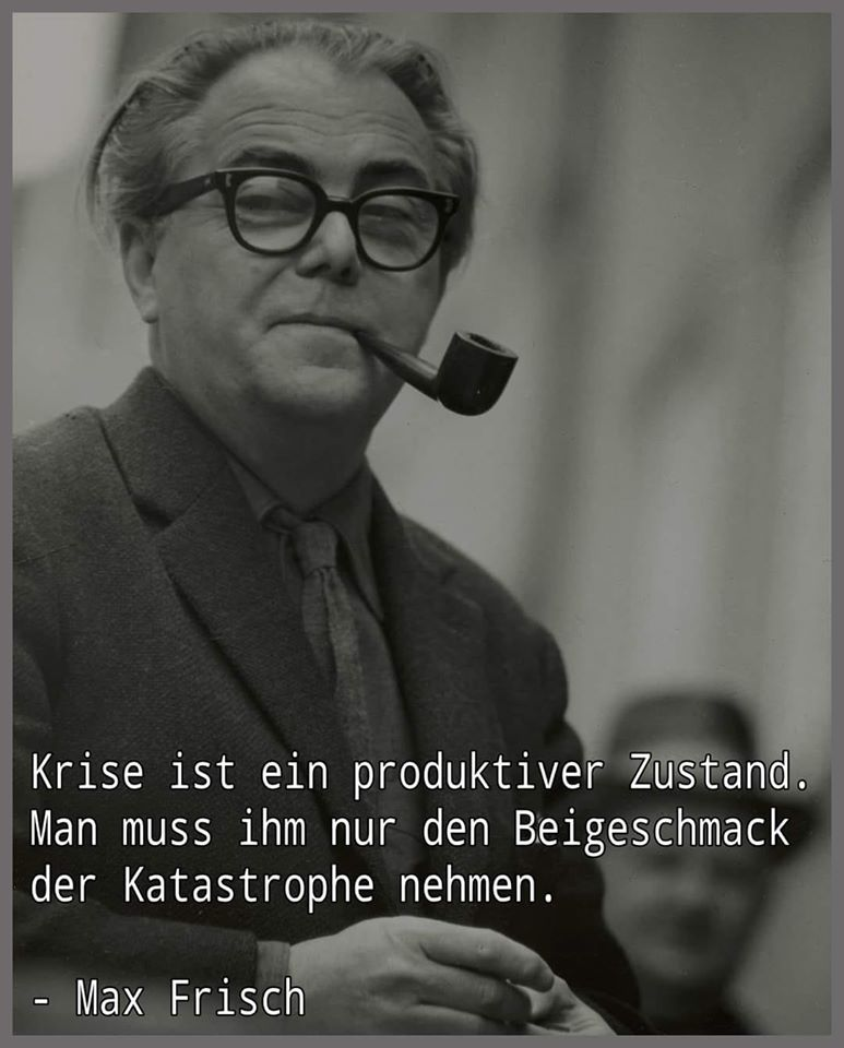 Weisheit von Max Frisch