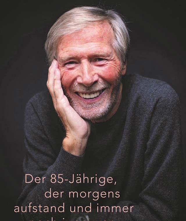 Cover: Der 85-Jährige, der morgens aufstand und immer noch jung war
