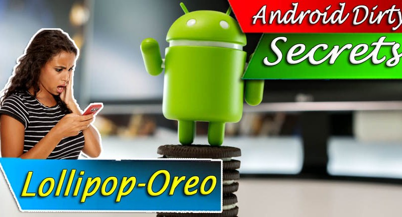 Android Dirty secrets| Android Secret codes 2017-18