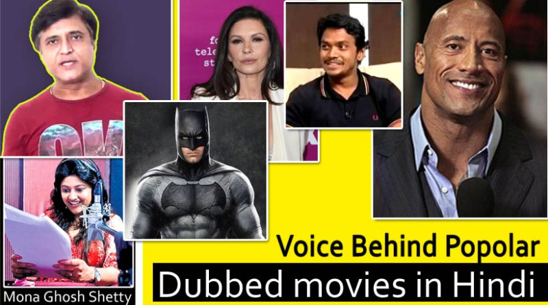 Voice behind Dubbed movies in Hindi