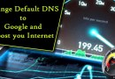 Change Default DNS to Google and double your Internet speed Now