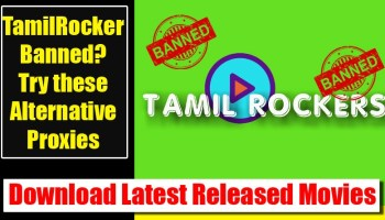 List of TamilRockers Proxies Still Work in 2019-Official Leak!!