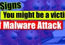 You might be a victim of Malware attack