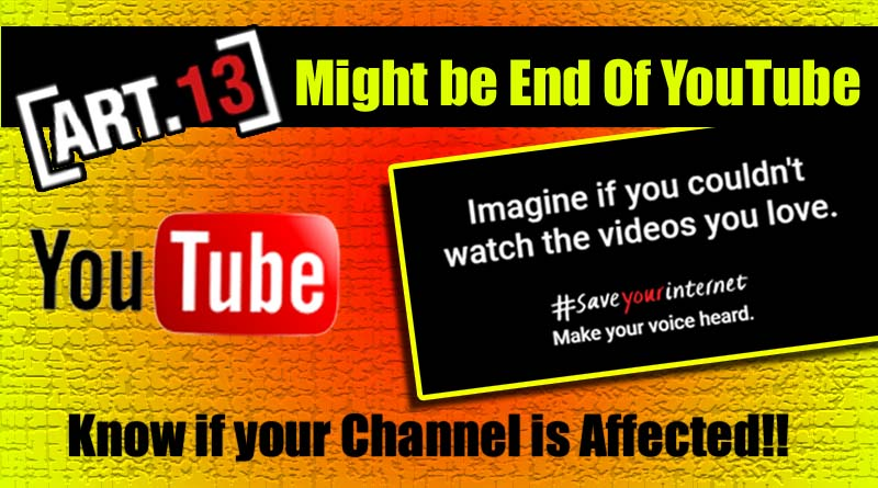 What is YOutube Article 13, Is YouTube Going to Delete all My Video