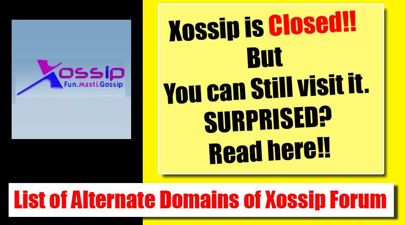 Xossip Is Back  Visit Here for Alternate links -2019