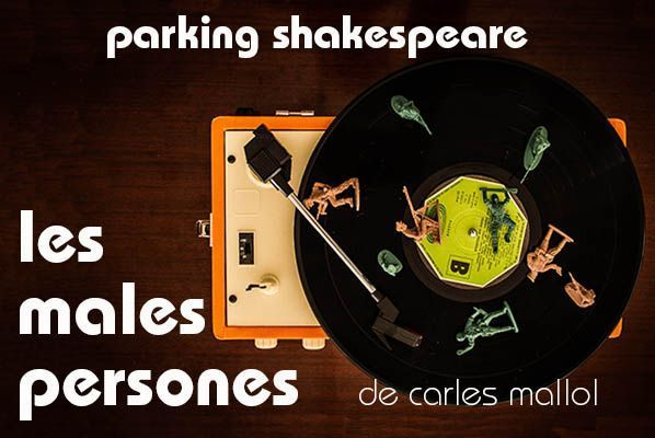 Les males persones - Parking Shakespeare