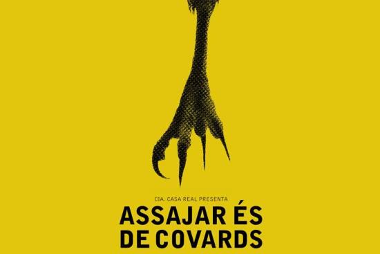 Assajar és de covards - #pollastratra. Disseny de Júlia Azcunce Alcántara