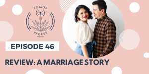 Episode 46: A Marriage Story