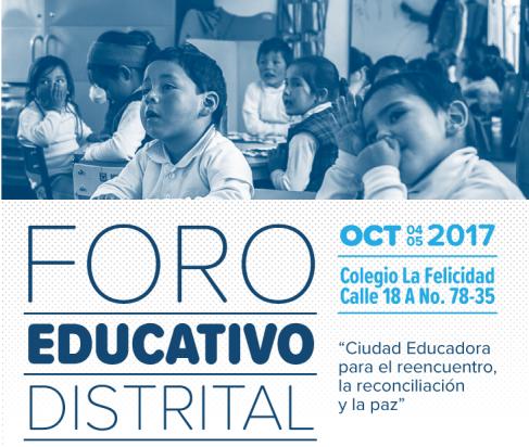 Presentes en el Foro Educativo Distrital 2017