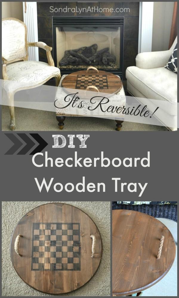 DIY Reversible Checkerboard Wooden Tray - Pin this Image -Sondra-Lyn-at-Home