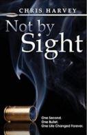 Not by Sight - Chris Harvey