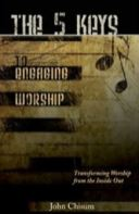 The Five Keys to Engaging Worship by John Chisum