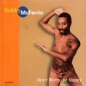 Don't Worry Be Happy - Bobby MaFerrin