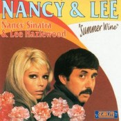 Summer Wine - Nancy Sinatra and Lee Hazlewood