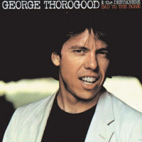 Bad to the Bone - George Thorogood and The Destroyers