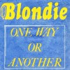 One Way or Another - Blondie