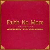 Ashes to Ashes - Faith No More
