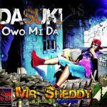 Mr Sheddy - Owo Mi Da