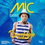 MIC - Bamidele (Am In Love)