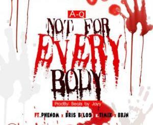 A-Q - Not For Everybody ft. Phenom, Bris B (LOS), Timix & BBJN